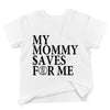 (Toddler) My Mommy Saves For Me (White)