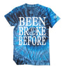 Been Broke Before Shirt  (Evening Sky Tie-Die)