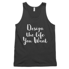 Design the life you want tank top - LalaLiv