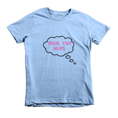 Imagine Your Dreams Girls t-shirt - LalaLiv
