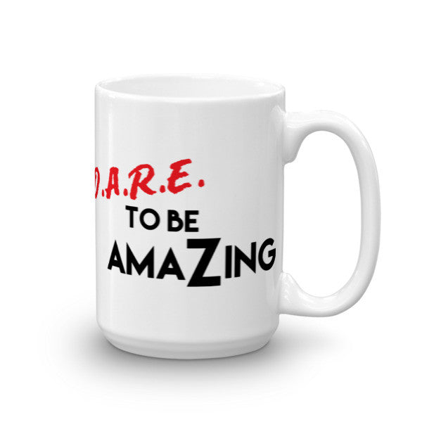 Dare to be AmaZing Mug - LalaLiv
