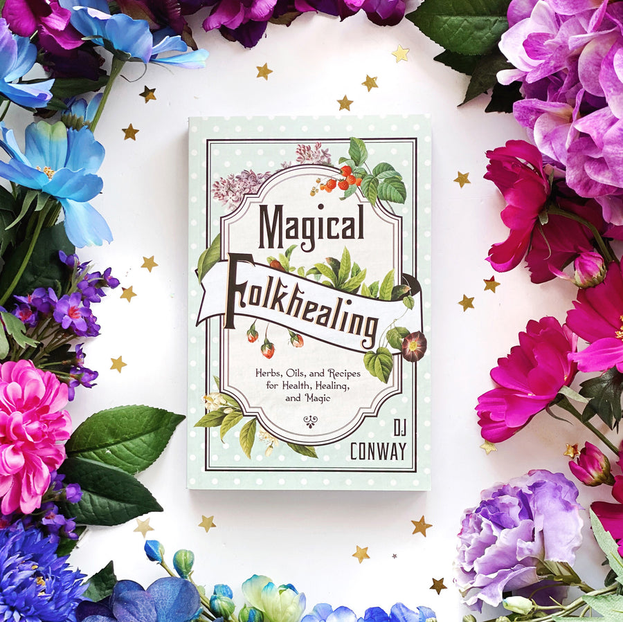 Magical Folkhealing; Herbs Oils and Recipes for Health, Healing and Magic
