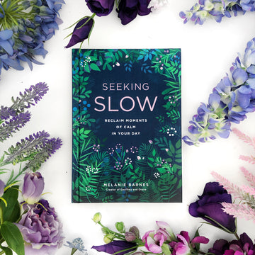 Seeking Slow: Reclaim Moments of Calm in Your Day - The Quirky Cup Collective