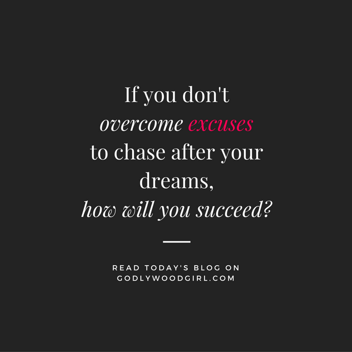 5 Strategies to Overcome Excuses and Chase After Your Dreams