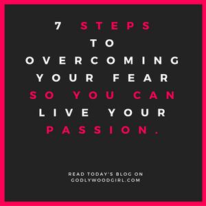 3 Steps to Overcome the Fear of Chasing Your Passion