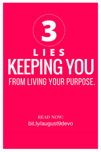 Today's Daily Devotional for Women - the 3 Big Lies keeping you from purpose