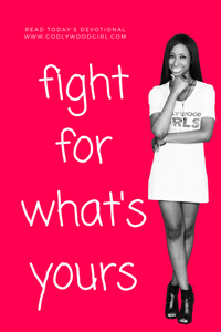 Today's Daily Devotional For Women - Fight For What's Yours