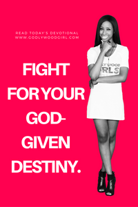 Today's Daily Devotional for Women - Fight for Your God-Given Destiny