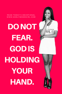 Do not fear. God is holding your hand.