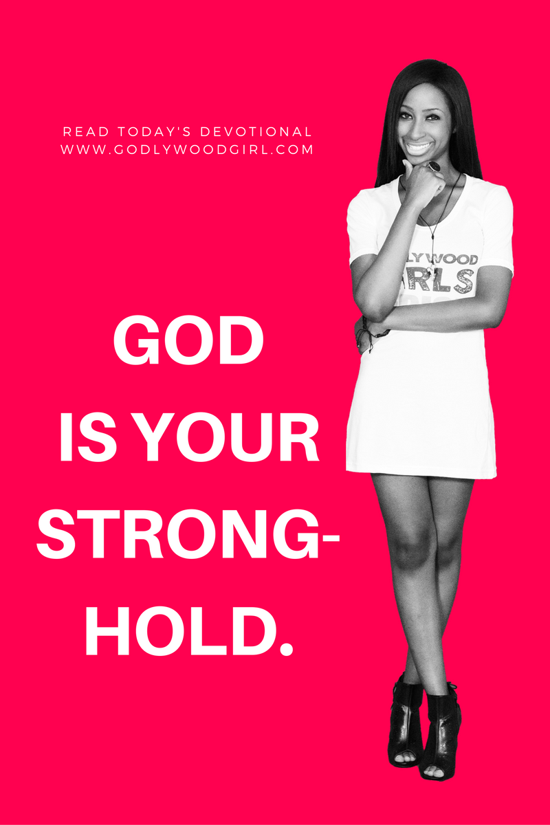 Today's Daily Devotional for Women - God is Your Stronghold