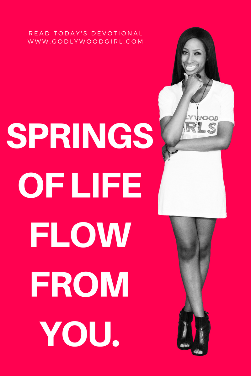 Today's Daily Devotional for Women - Springs of Life Flow From You