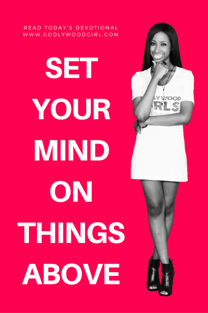 Today's Daily Devotional for Women - Set Your Mind On Things Above