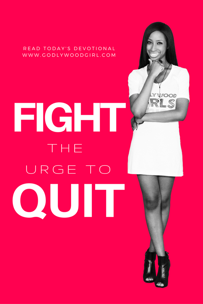 Today's Daily Devotional for Women - Fight the Urge to Quit