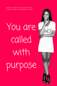 Today's Daily Devotional For Women - You are CALLED with PURPOSE