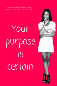 Today's Daily Devotional For Women - Your Purpose is CERTAIN