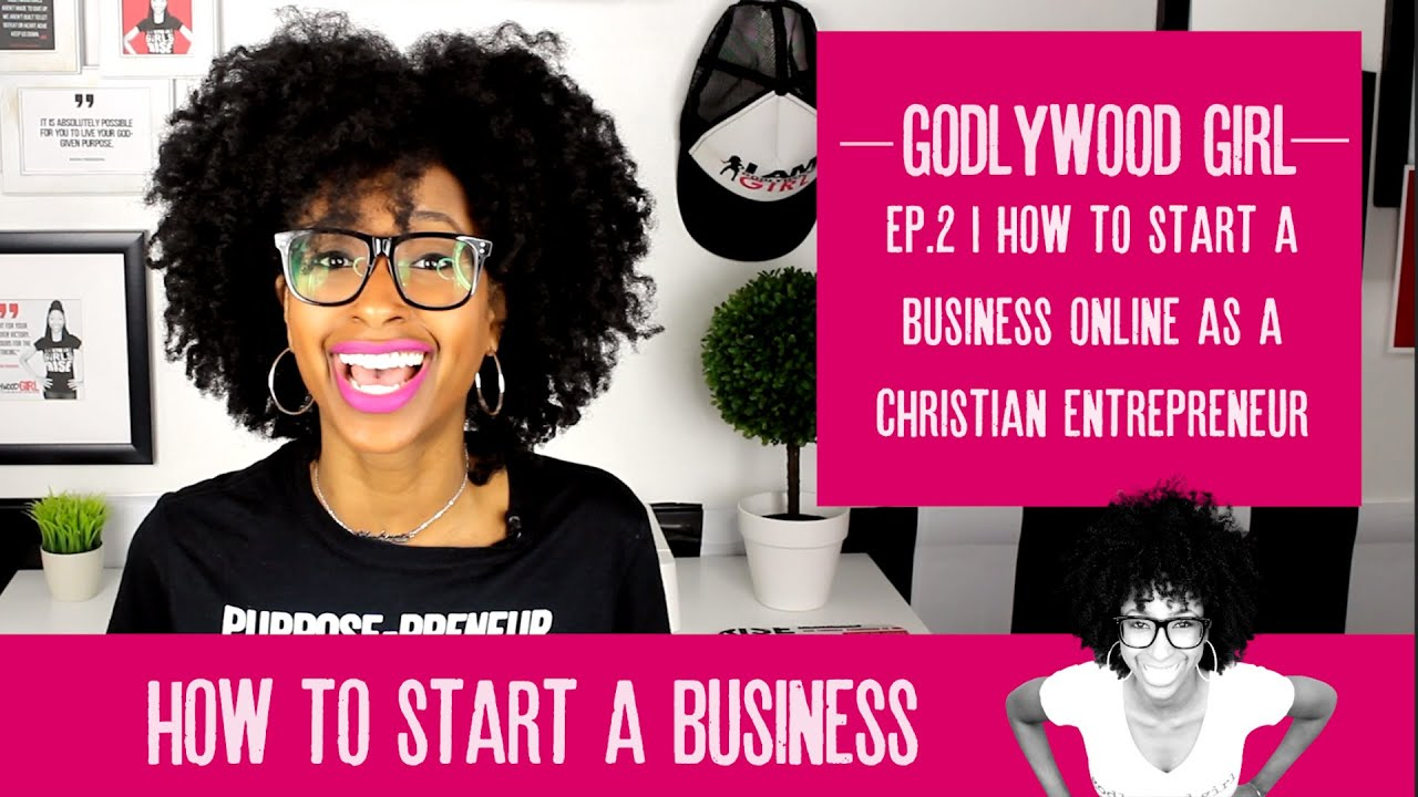 HOW TO START A BUSINESS ONLINE IN 2020 | Live Your Purpose As A Christian Entrepreneur Ep. 2