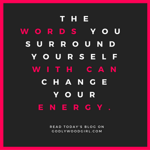 Your Words Create Your Energy