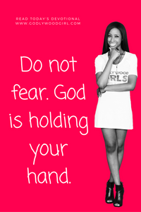 Today's Daily Devotional For Women - Do not fear. God is holding your hand.