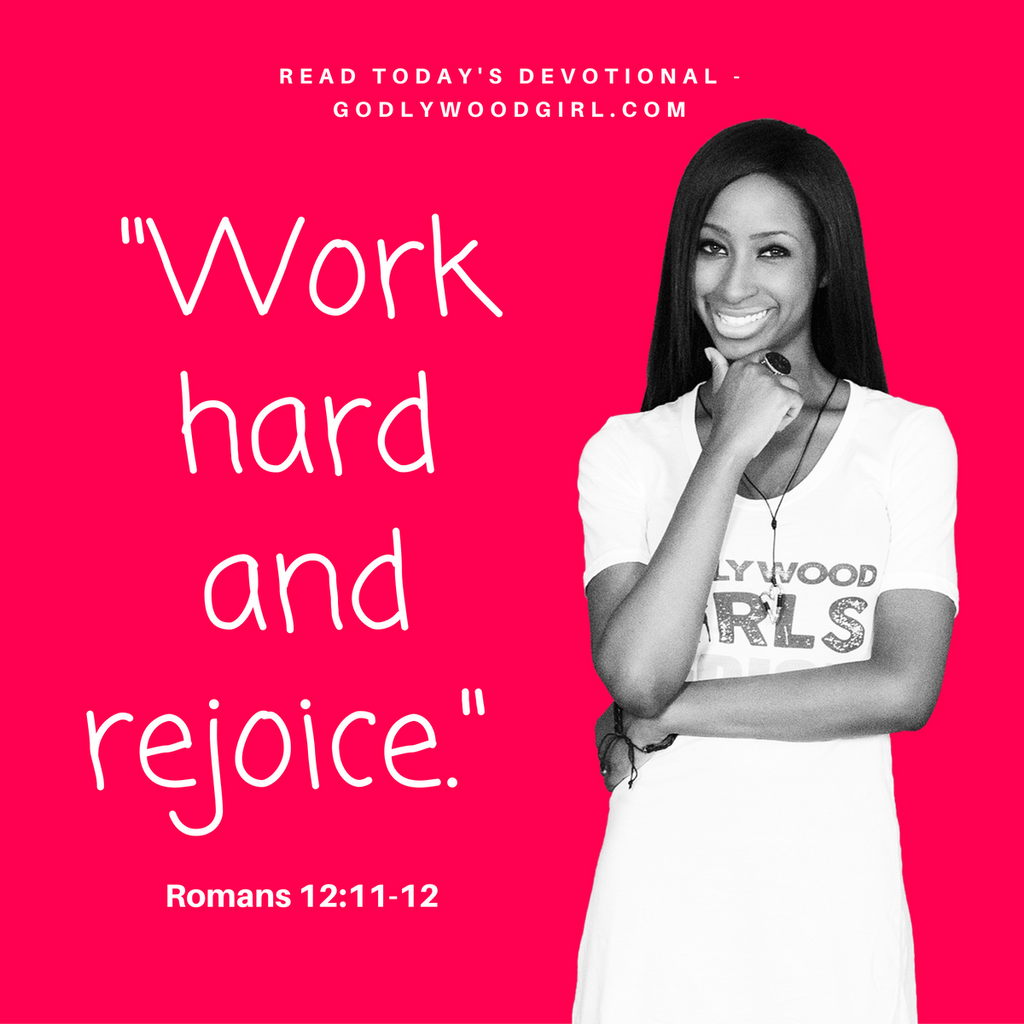 Today's Daily Devotional For Women - Work hard and rejoice.