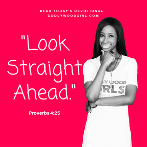 Today's Daily Devotional For Women - Look Straight Ahead