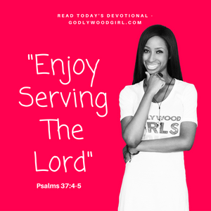 Today's Daily Devotional for Women - Enjoy Serving the Lord