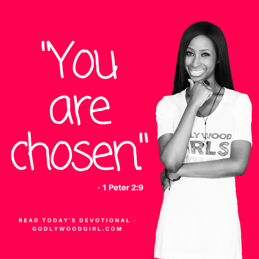 Today's Daily Devotional for Women - You are chosen.