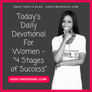 Today's Daily Devotional for Women - 4 Stages of Success