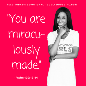 Today's Daily Devotional For Women - You are miraculously made.