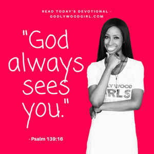Today's Daily Devotional For Women - God always sees you.