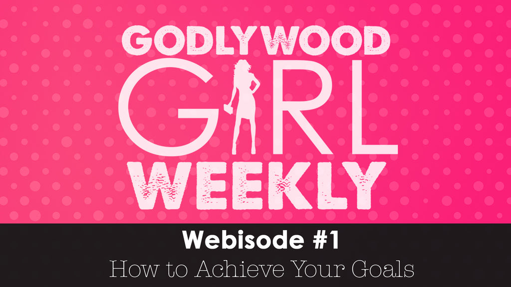 Godlywood Girl Weekly 1 - How To Live With Purpose?