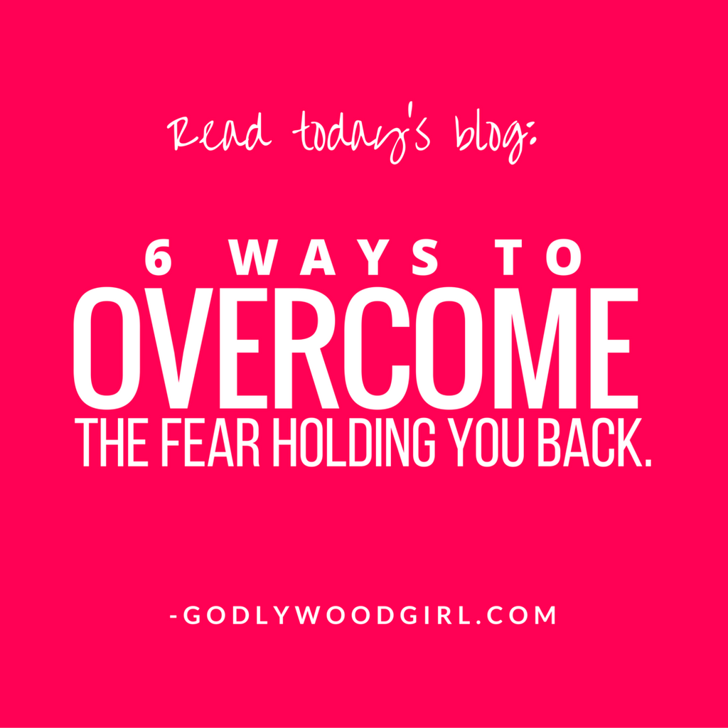 6 Ways to Overcome the Fear Holding You Back