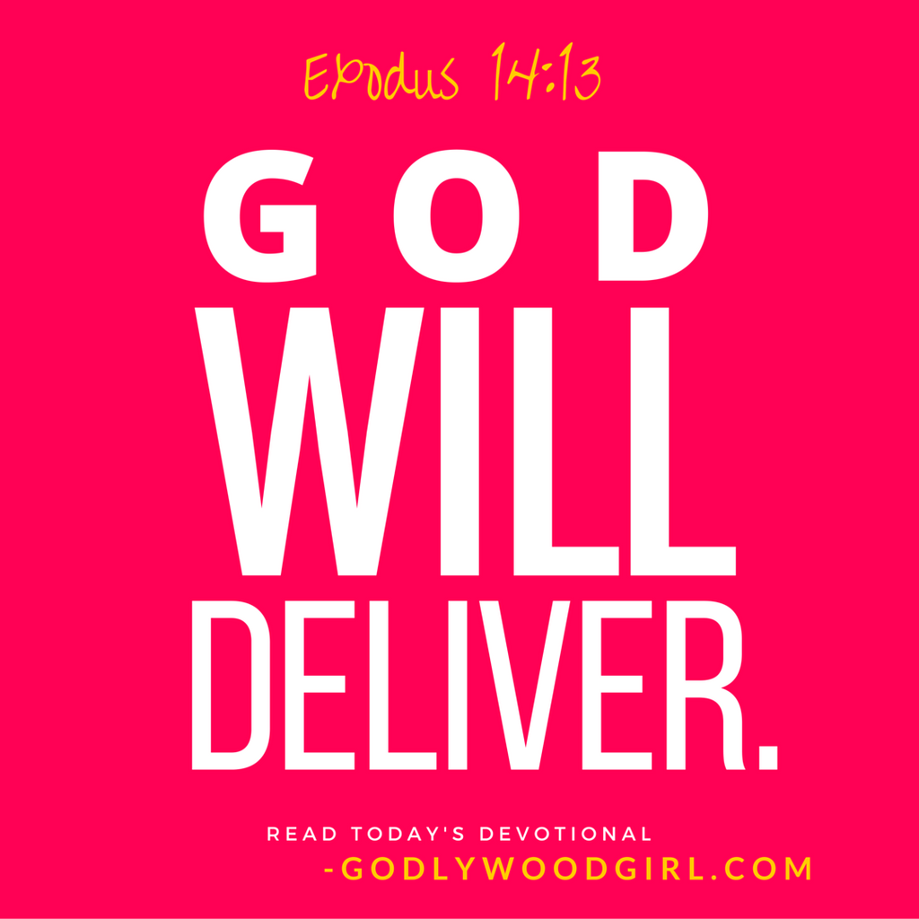 Today's Daily Devotional for Women - God WILL Deliver you!