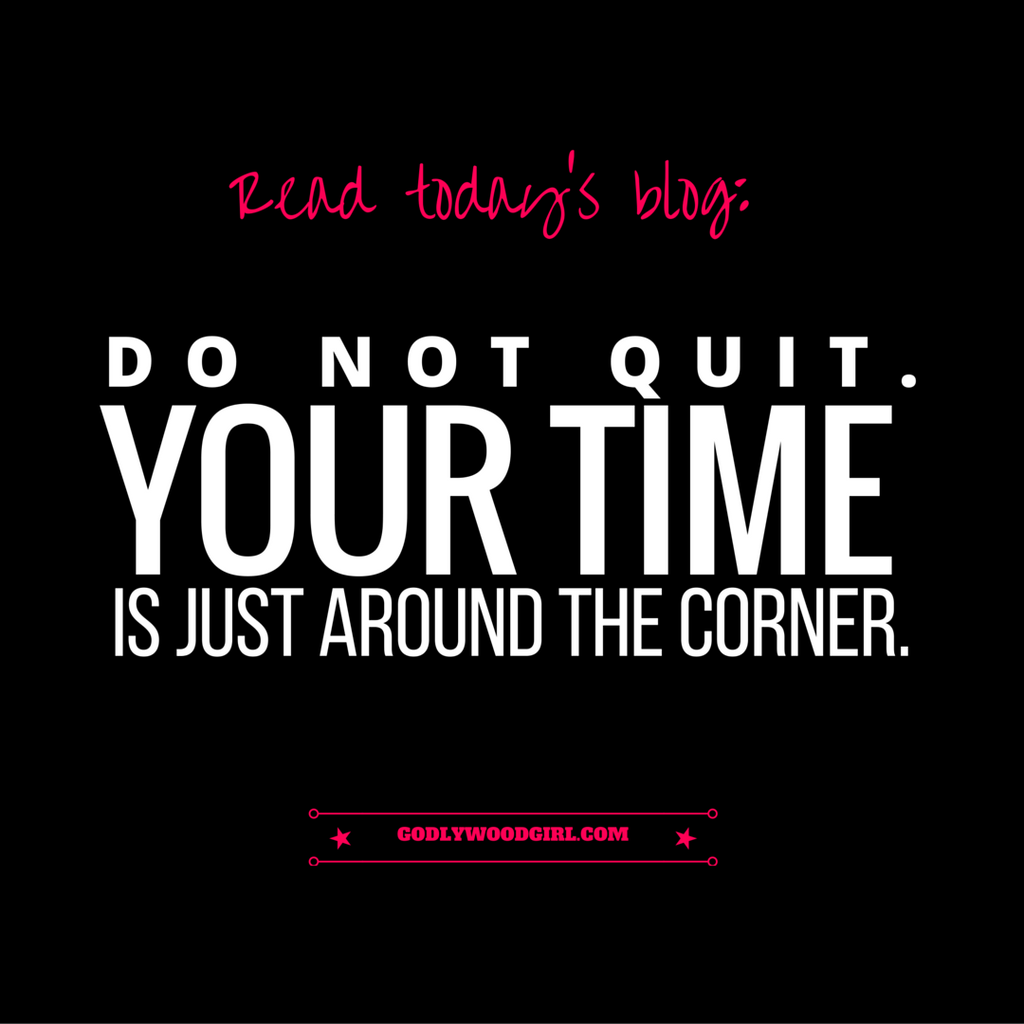 Do Not Quit. Keep Pressing Forward.