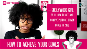 5 Steps To Set & Achieve Purpose-Driven Goals In 2020 (Live Your Purpose As A Christian Entrepreneur Show | Episode 1)