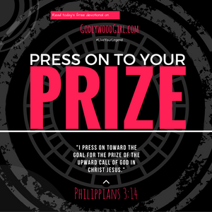 Today's Daily Devotional for Women - Press on to Your Prize