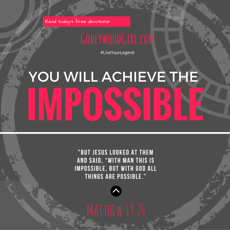 Today's Daily Devotional for Women - You WILL Achieve the Impossible
