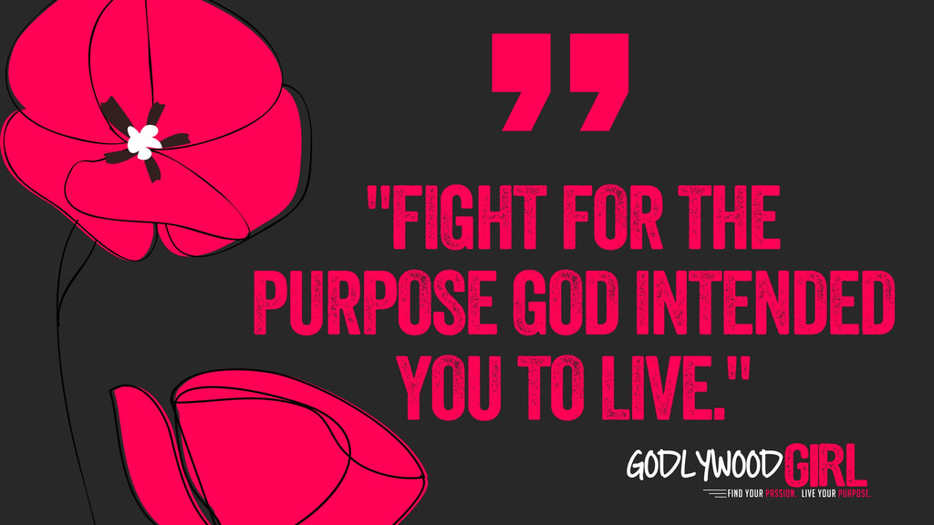 Fight for your purpose