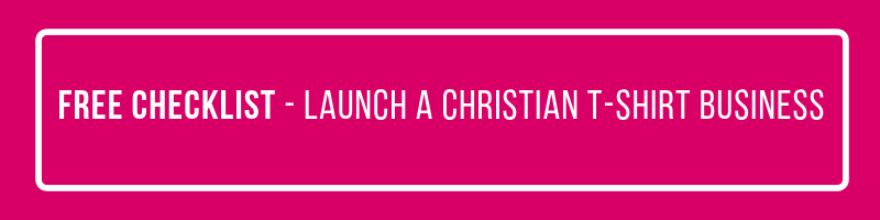 Godlywood Girl Launch A Christian T-Shirt Business Checklist