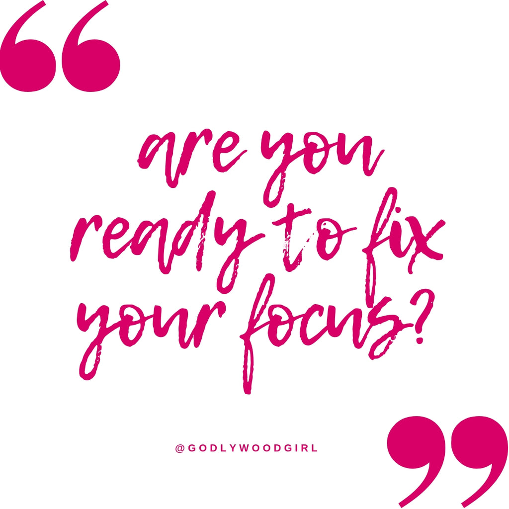 Are you ready to fix your focus?