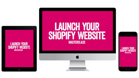 Launch Your Shopify Website Masterclass