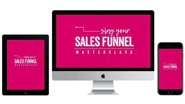 Slay Your Sales Funnel Masterclass