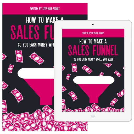 How To Make A Sales Funnel That Earns Money While You Sleep eBook (Digital Product Only)