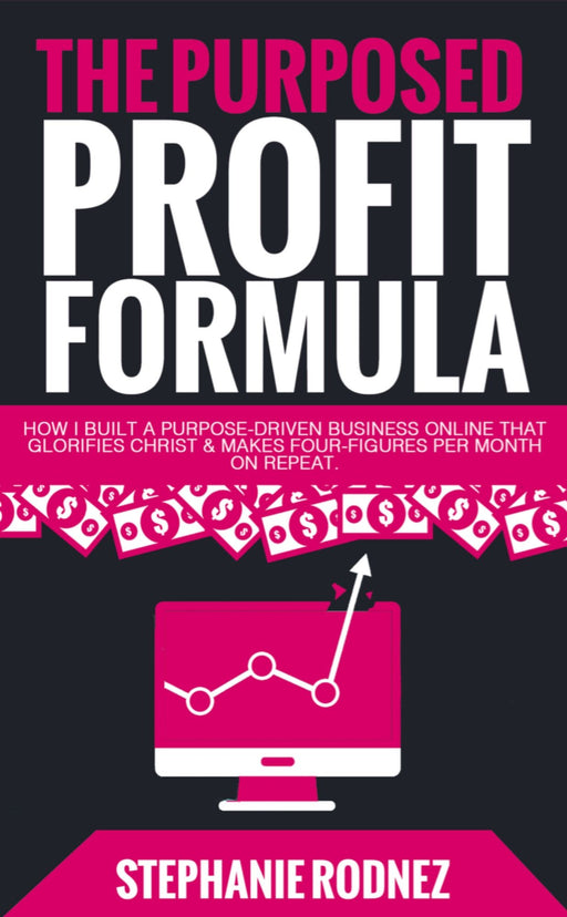 The Purposed Profit Formula eBook (Digital Product Only)