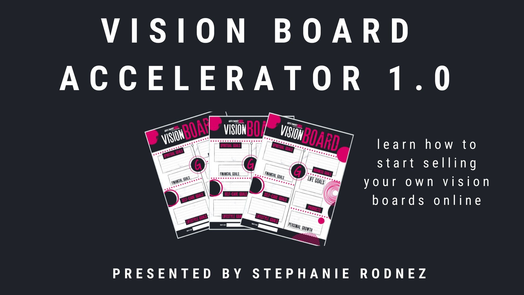 How To Create And Sell Vision Boards Accelerator (Digital Product Only)