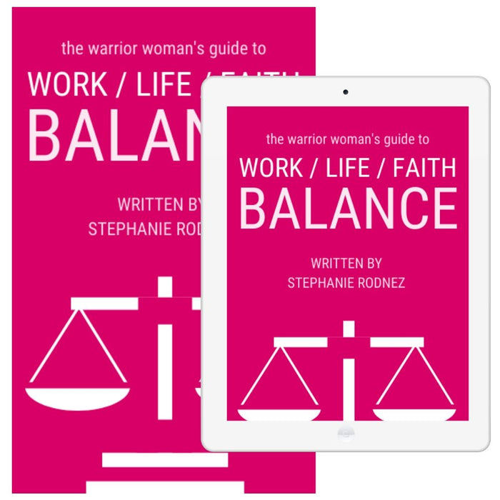 The Warrior Woman's Guide To Work / Life / Faith Balance eBook (Digital Product Only)