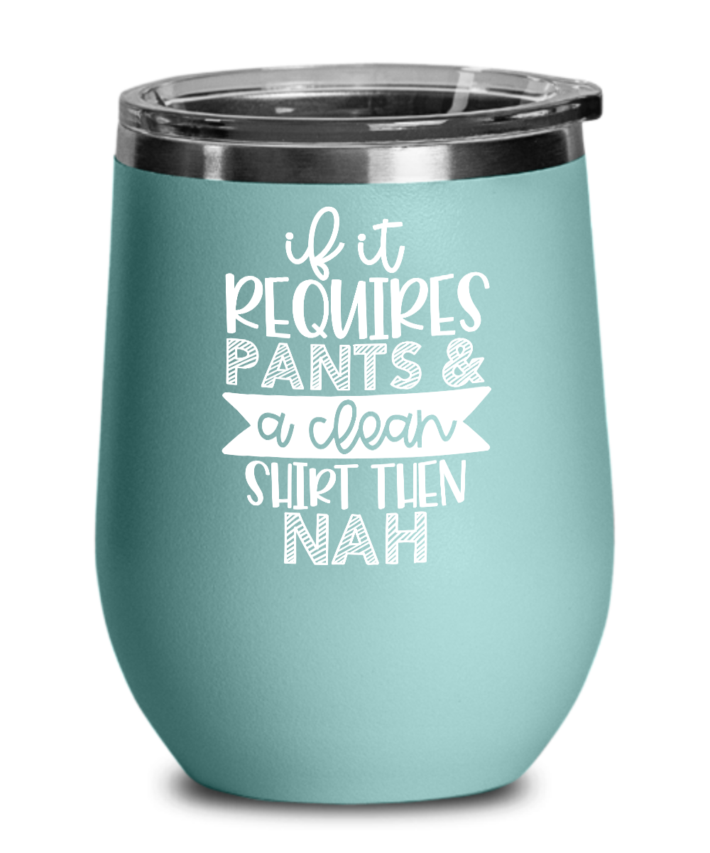 Requires Funny Gag Gift Idea Best Stainless Steel Wine Tumbler 12 Oz For Man Women On Christmas