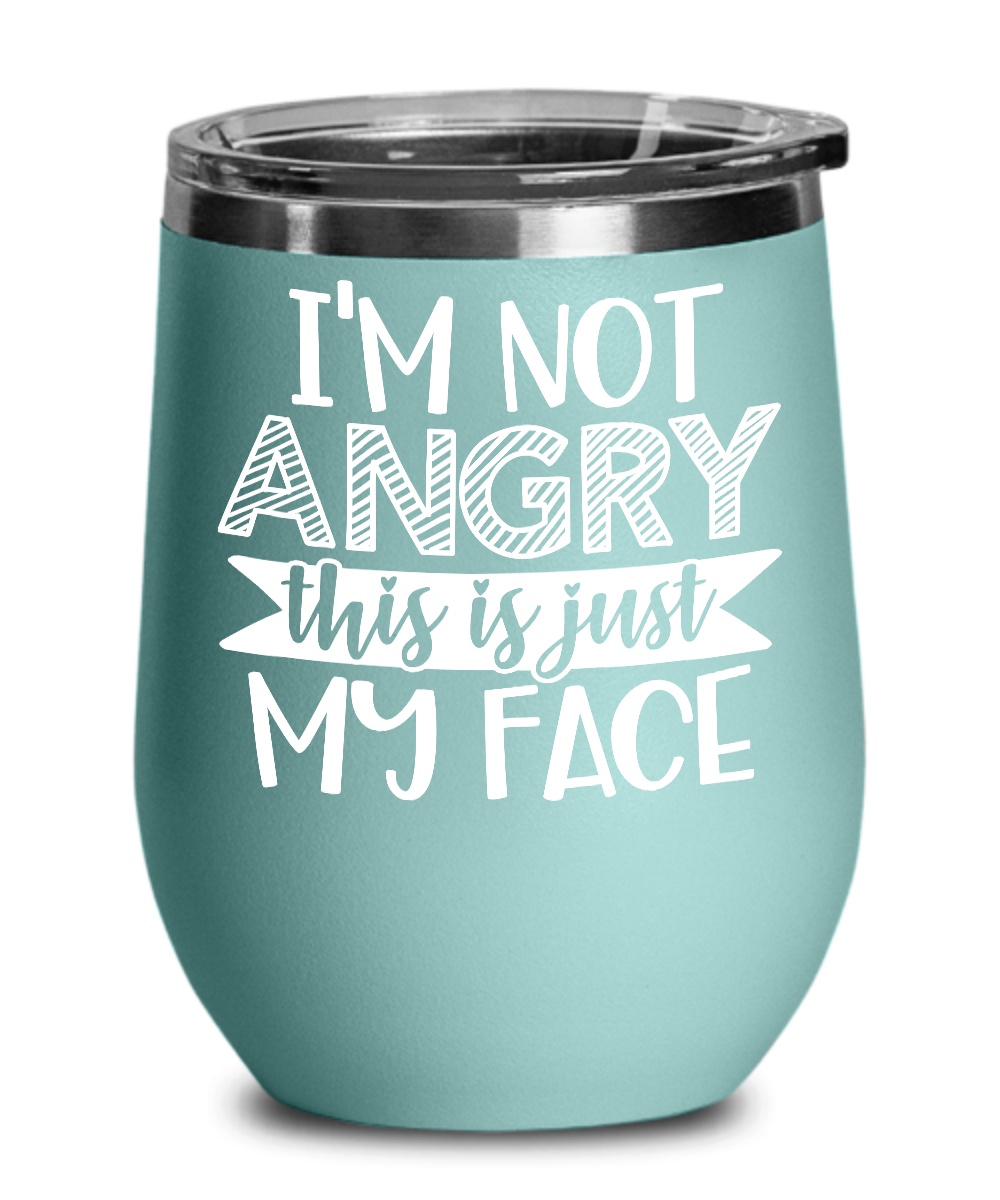 Angry Funny Gag Gift Idea Best Stainless Steel Wine Tumbler 12 Oz For Man Women On Christmas