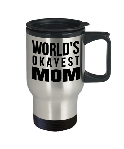 Best Mom Travel Mugs - Cheap Gift Ideas For Mom - Funny Gifts For Mom - Birthday Gift Mom - Mugs For Mom - Worlds Okayest Mom - Travel Mug - YesECart
