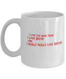 Girlfriend Gifts-I Love You More Than Bacon-Girlfriend Gift Ideas-Girlfriend Christmas Gifts-Gifts Girlfriend-Love My Husband Gifts-New Love Gifts-Gifts That Say I Love You-Valentines Love Gifts-Gifts For Boyfriend-Red Text - Coffee Mug - YesECart