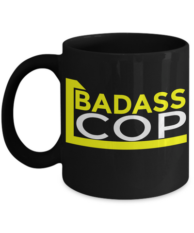 Funny Police Officer Gifts - Police Academy Graduation Gifts - Retired Police Officer Gifts - Police Mug  - Badass Cop Black Mug - Coffee Mug - YesECart